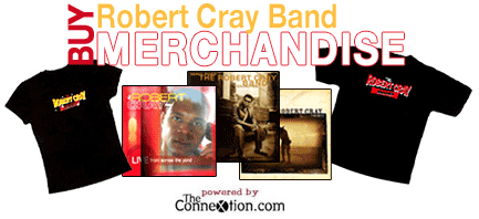 Robert Cray's Official eStore - Powered By theconneXtion.com